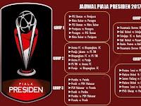 Jadwal Piala Presiden 2017 Penyisihan 8 Besar Semifinal Dan Final