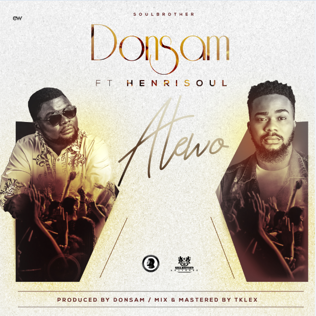 [NEW MUSIC] Donsam – Atewo Ft. Henrisoul | @donsamonline