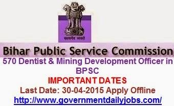 BPSC RECRUITMENT 2015 DENTIST & MDO 570 POSTS - Government