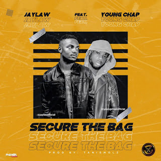 [MUSIC] JayLaw Ft Youngchap - Secure The Bag