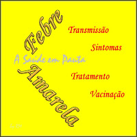 Título ilustrado da matéria em fundo amarelo com letras estilizadas dizendo: Febra Amarela:  Transmissão, Sintomas, Tratamento e Vacinação