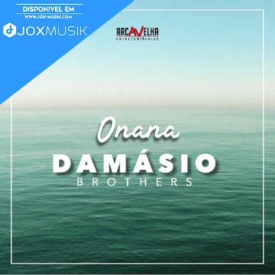 Damásio Bothers - Onana
