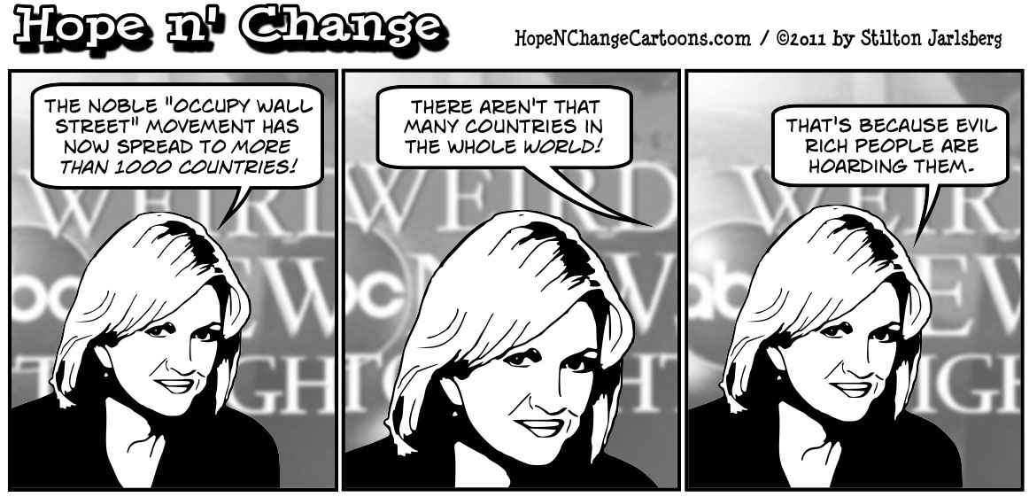 Diane Sawyer reports that the Occupy Wall Street movement has spread to 1000 countries, hopenchange, hope n' change, hope and change, stilton jarlsberg, political cartoon, tea party