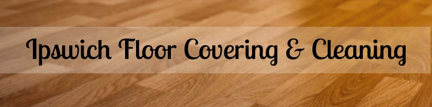 Ipswich Floor Covering & Cleaning