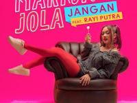 Lirik Lagu Marion Jola - Jangan (feat. Rayi Putra)
