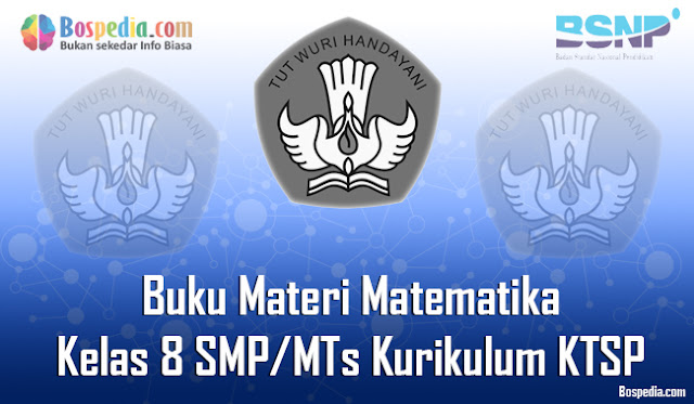 kami akan mengupdate artikel seputar pendidikan setiap harinya Komplit - Buku Materi Matematika Kelas 8 SMP/MTs Kurikulum KTSP Terbaru