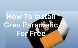 How To Install Creo parametric Free