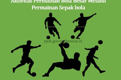 Aktivitas Permainan Bola Besar Melalui Permainan Sepak bola