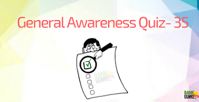 General Awareness Quiz - Part 35