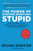 The Power of Starting Something Stupid by Richie Norton
