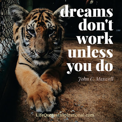 John C. Maxwell, dreams, don't, work, unless you, do. motivation, quotes, life, lesson, outlook, lifequotesinspirational.com