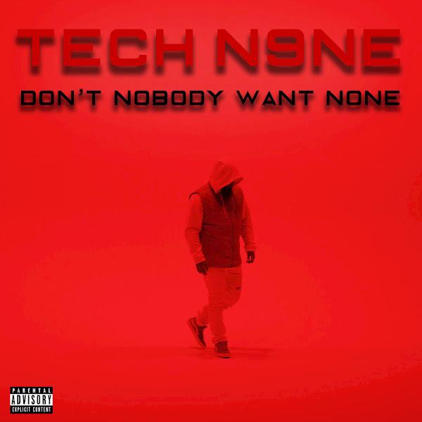 Tech N9ne - Tech N9ne (Don't Nobody Want None) - Single Cover