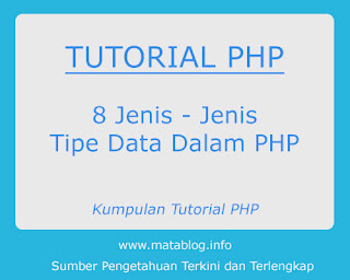 8 Jenis - Jenis Tipe Data Dalam PHP