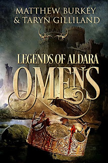 Legends of Aldara: Omens - A new world of fantasy and adventure awaits by Taryn Gilliland & Matthew Burkey
