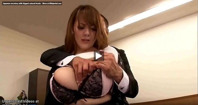 Japanese secretary with biggest natural boobs