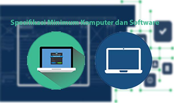Spesifikasi Minimum Komputer Dan Software Untuk Menjalankan Aplikasi Dapodik Versi 2017 Om Dapodik