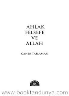 Caner Taslaman - Ahlak, Felsefe ve Allah