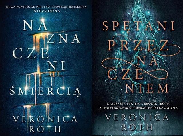 Naznaczeni śmiercią, Splątani przeznaczeniem Veronica Roth