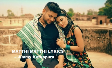 Mathhi Mathhi Lyrics - Jimmy Kotakpura | Desi Crew | Punjabi Song