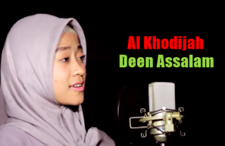 Download Lagu Al Khodijah - Deen Assalam Mp3 (Single Religi Paling Top 2018),Al Khodijah, Lagu Religi, Lagu Cover, 2018