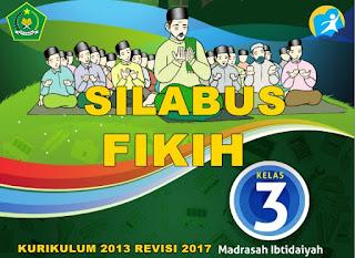 Silabus Fikih Kelas 3 Mi Kurikulum 2013 Revisi 2017 Pendidikan Agama Islam