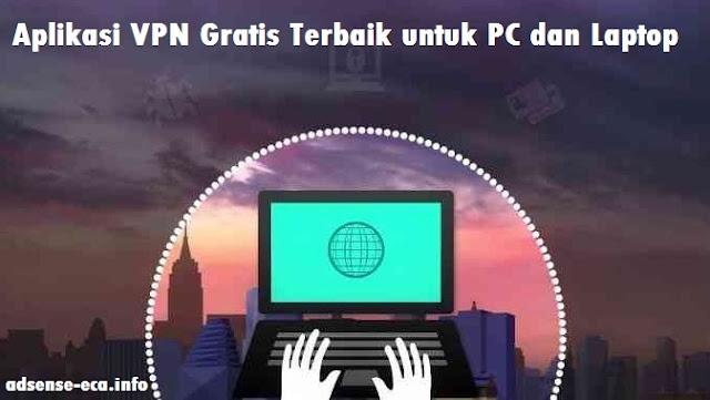 http://www.adsense-eca.info/2017/09/aplikasi-vpn-gratis-terbaik-untuk-pc-laptop.html