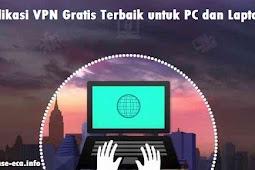 Aplikasi VPN Gratis Terbaik untuk PC dan Laptop