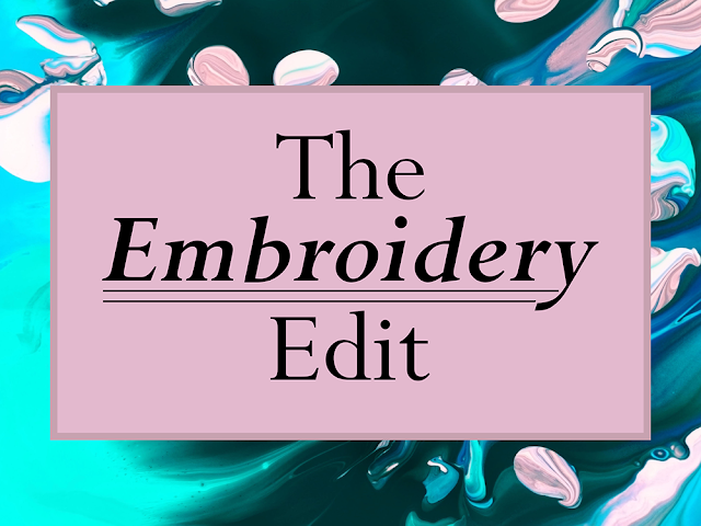 The Embroidery Edit
