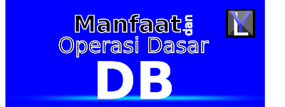manfaat dan operasi dasar database belajar database membuat database operasi dasar database