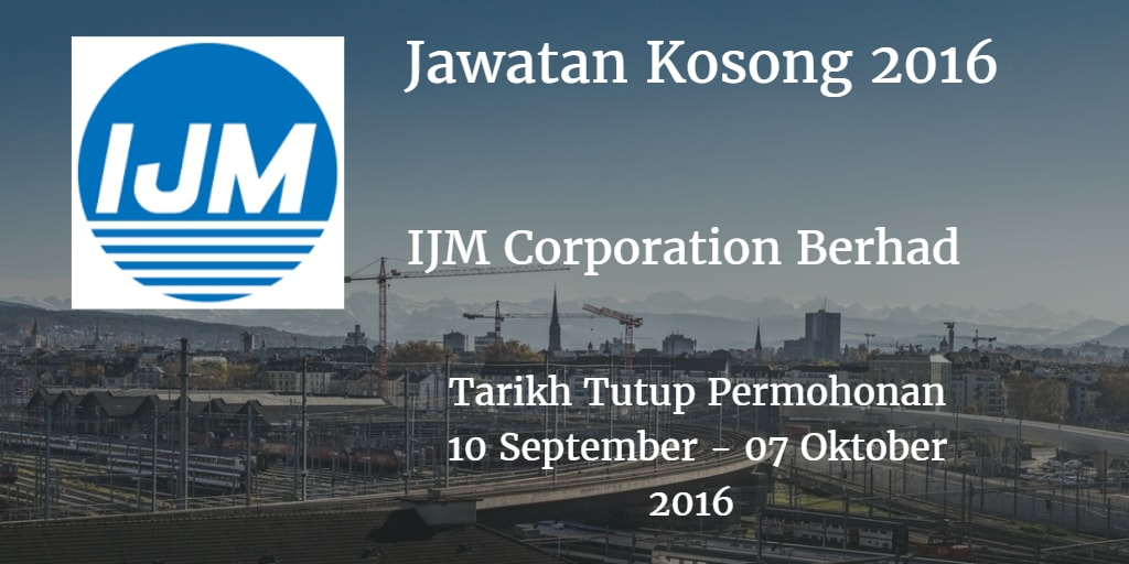 Jawatan Kosong IJM Corporation Berhad 10 September - 07 Oktober 2016