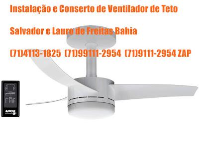 Instalação e Conserto de Ventilador de Teto em Salvador-BA (71)4113-1825