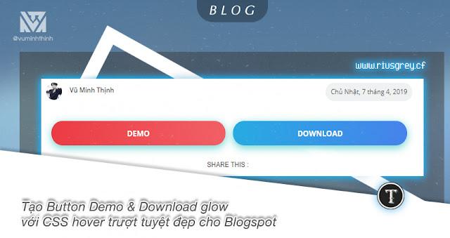 Tạo Button Demo & Download glow  với CSS hover trượt tuyệt đẹp cho Blogspot | Rius Grey