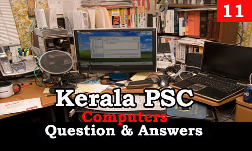 Kerala PSC Computers Question and Answers - 11