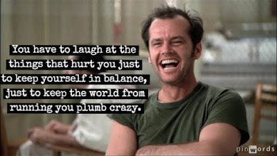 Jack Nicholson in One Flew Over the Cuckoo's Nest laughter quote