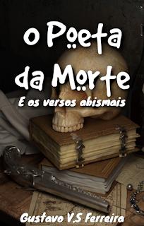 O Poeta da Morte e os Versos Abismais