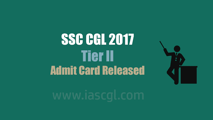 SSC CGL 2017 | Tier II admit Card Released - Download Now