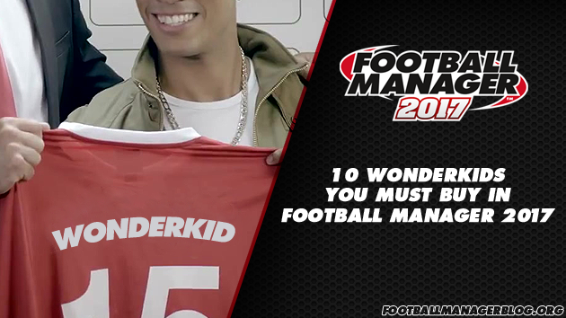 Football Manager 2017 Wonderkids