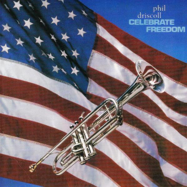 Phil Driscoll-Celebrate Freedom-