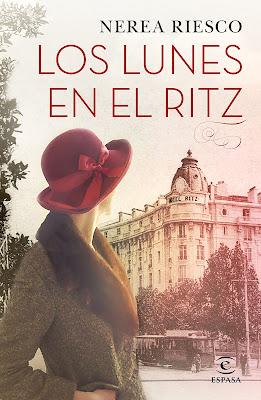 LIBRO - Los lunes en el Ritz Nerea Riesco (Espasa - 20 Marzo 2018) Literatura - Novela - Historica COMPRAR ESTE LIBRO EN AMAZON ESPAÑA