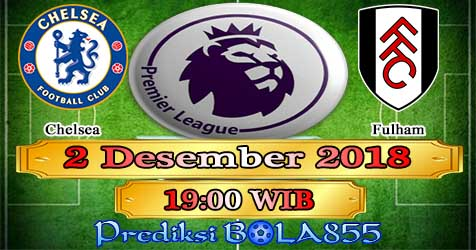 Prediksi Bola855 Chelsea vs Fulham 2 Desember 2018