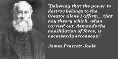 Biografi James Prescott Joule - Penemu Hukum Kekekalan Energi        James Prescott Joule, ilmuwan yang namanya diabadikan menjadi satuan energi Joule ini lahir di Salford, Lancashire, Inggris pada 24 Desember 1818. Setelah berusia 17 tahun Joule baru bersekolah dan masuk ke Universitas Manchester dengan bimbingan John Dalton. Joule dikenal sebagai siswa yang rajin belajar, bereksperimen, dan menulis buku. Bukunya tentang panas yang dihasilkan oleh listrik terbit pada tahun 1840. Pada tahun 1843 bukunya mengenai ekuivalen mekanik panas terbit. Lalu, empat tahun berikutnya (1847) ia juga menerbitkan buku mengenai hubungan dan kekekalan energi. Joule bekerja sama dengan Thomson dan menemukan efek Joule-Thomson. Efek tersebut merupakan prinsip yang kemudian dikembangkan dalam pembuatan lemari es. Efek tersebut menyatakan bahwa apabila gas dibiarkan berkembang tanpa melakukan kerja ke luar, maka suhu gas itu akan turun.  Selain itu, Joule juga menemukan hukum kekekalan energi bersama dengan dua orang ahli fisika dari Jerman, yaitu Hermann von Helmholtz dan Julius Von Mayer. Hukum kekekalan energi yang mereka temukan menyatakan bahwa energi tidak dapat diciptakan atau dimusnahkan, energi hanya dapat berubah bentuk menjadi energi listrik, mekanik, atau kalor. Karena itu, ayahnya sengaja mendatangkan guru privat ke rumahnya dan menyediakan semua