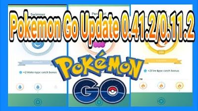 Update terbaru Pokemon Go 0.41.0 dan 0.11.2