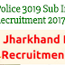 Jharkhand Police 3019 Sub Inspector Recruitment 2017 Apply Online