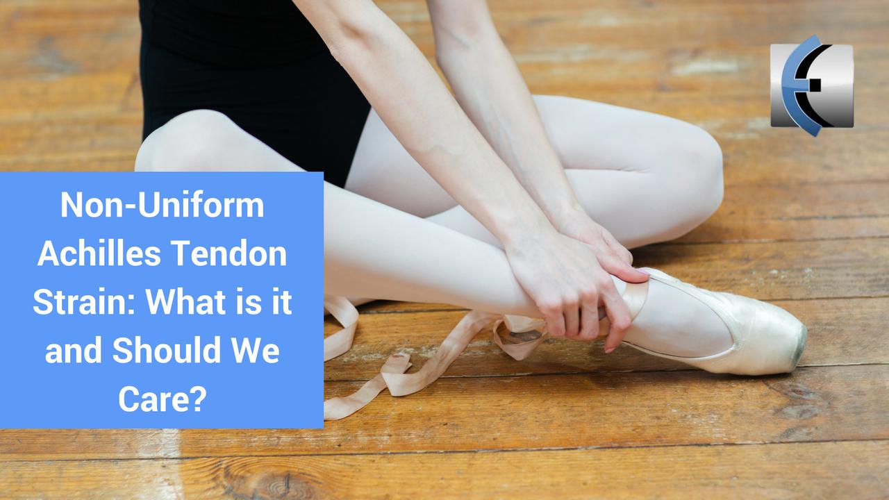 Talking Tendons Podcast Non Uniform Achilles Tendon Strain What Is