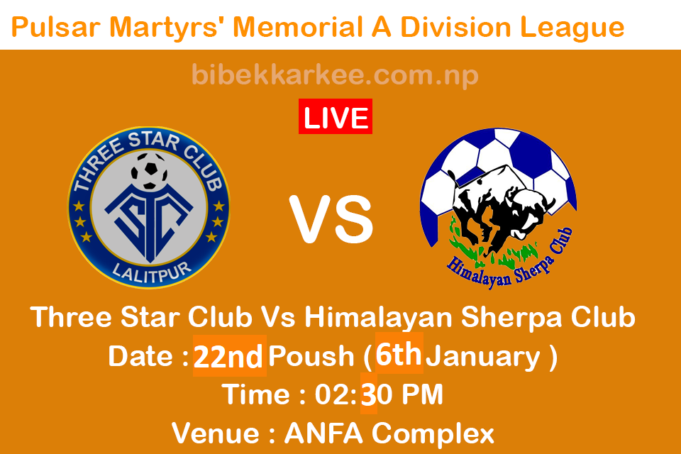Watch Live: Three Star Club vs Himalayan Sherpa Club