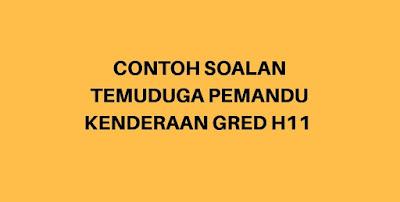 Contoh Soalan Temuduga Pemandu Kenderaan H11