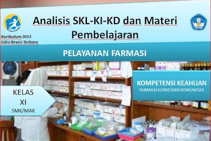 Analisis SKL,KI,KD dan Materi Pembelajaran Pelayanan Farmasi Kelas XI Kurikulum 2013 Revisi 2018