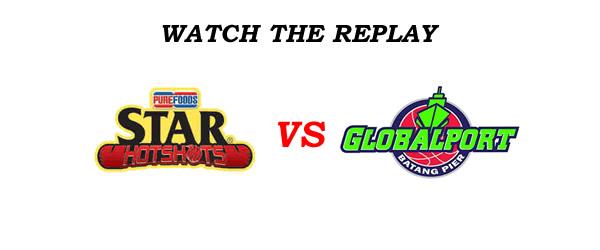 List of Replay Videos Star Hotshots vs GlobalPort @ Smart Araneta Coliseum July 24, 2016