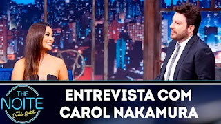 The Noite: Entrevista com Carol Nakamura