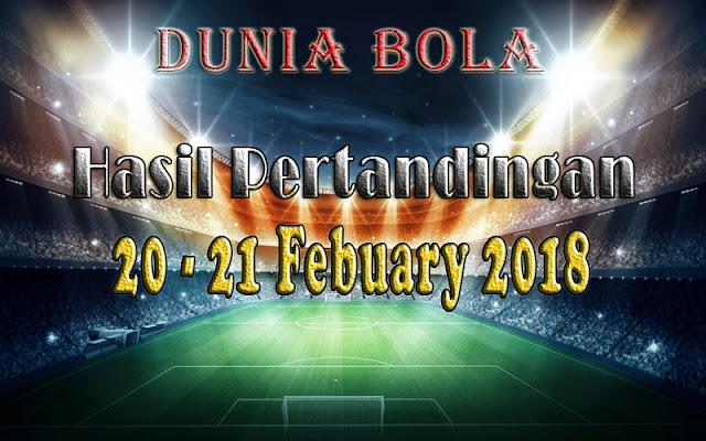 Hasil Pertandingan Sepak Bola Tanggal 20 - 21 February 2018